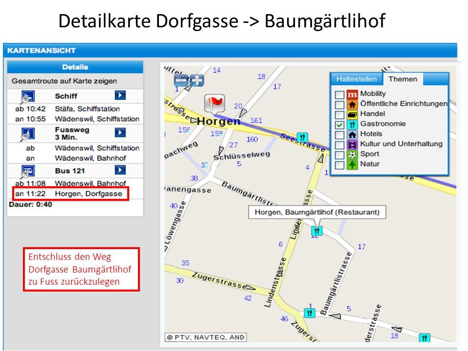 Detailkarte Dorfgasse -> Baumgärtlihof Entschluss den Weg Dorfgasse Baumgärtlihof zu Fuss zurückzulegen