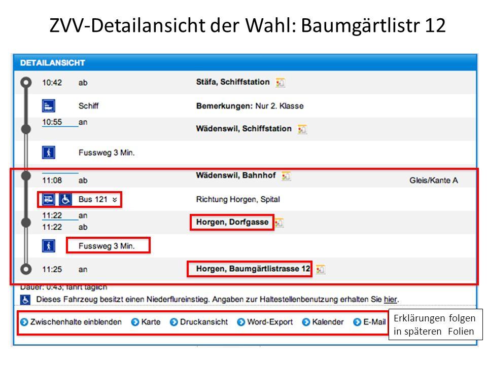ZVV-Detailansicht der Wahl: Baumgärtlistr 12 Erklärungen folgen in späteren Folien