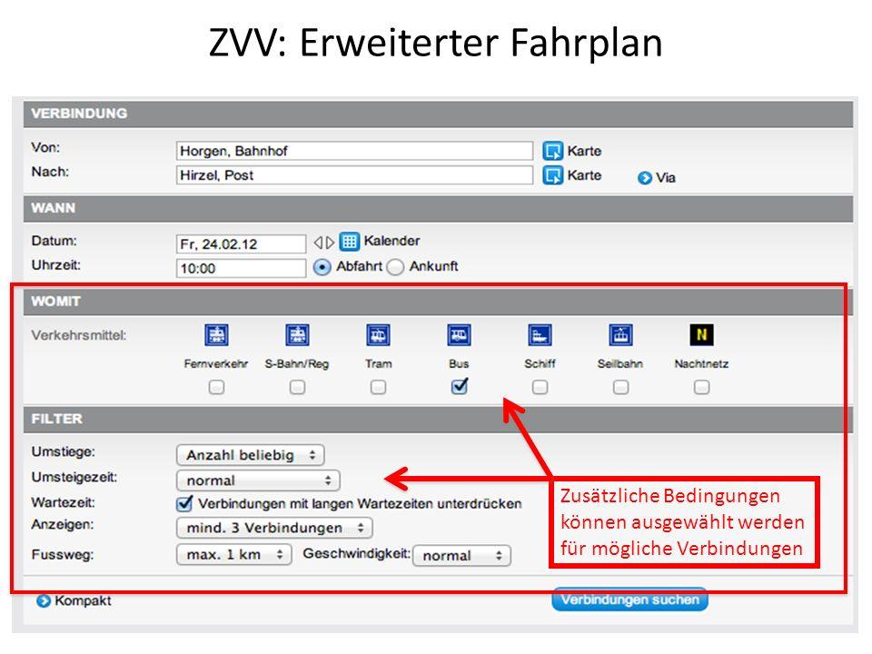 ZVV: Erweiterter Fahrplan Zusätzliche Bedingungen können ausgewählt werden für mögliche Verbindungen