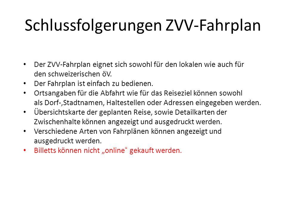 Schlussfolgerungen ZVV-Fahrplan Der ZVV-Fahrplan eignet sich sowohl für den lokalen wie auch für den schweizerischen öV. Der Fahrplan ist einfach zu b