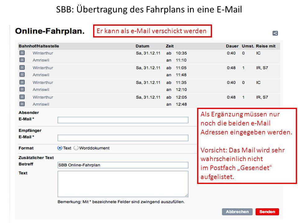 SBB: Übertragung des Fahrplans in eine E-Mail Er kann als e-Mail verschickt werden Als Ergänzung müssen nur noch die beiden e-Mail Adressen eingegeben