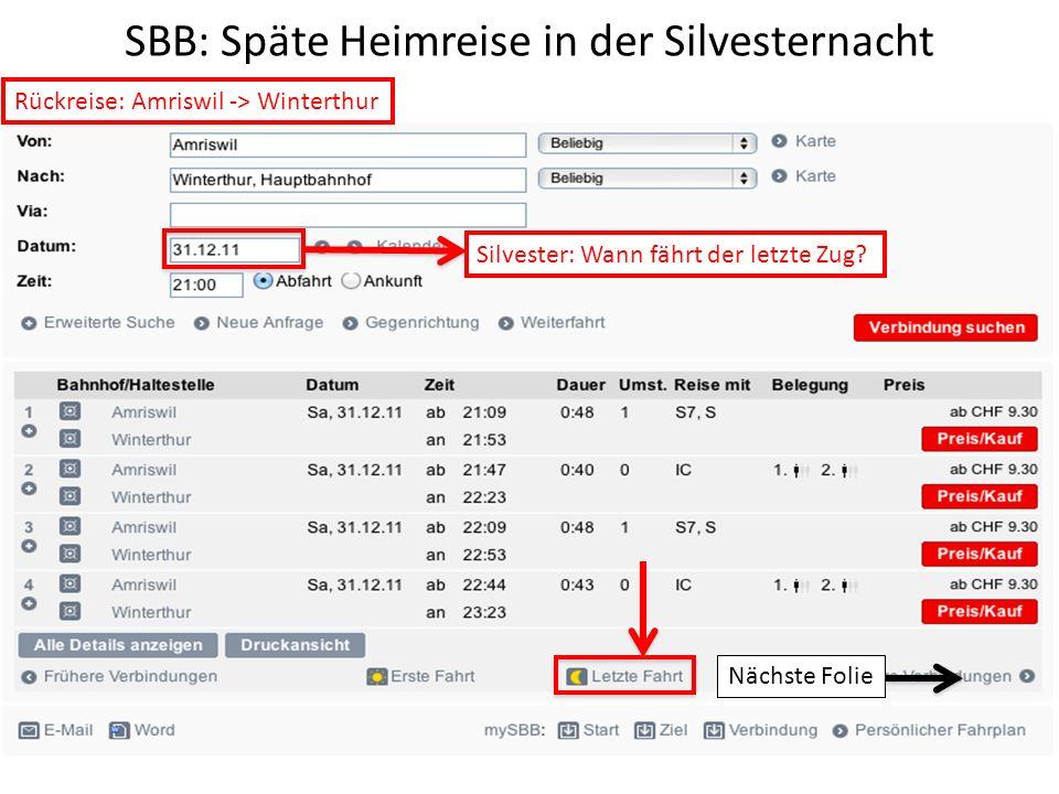 SBB: Späte Heimreise in der Silvesternacht Rückreise: Amriswil -> Winterthur Silvester: Wann fährt der letzte Zug? Nächste Folie