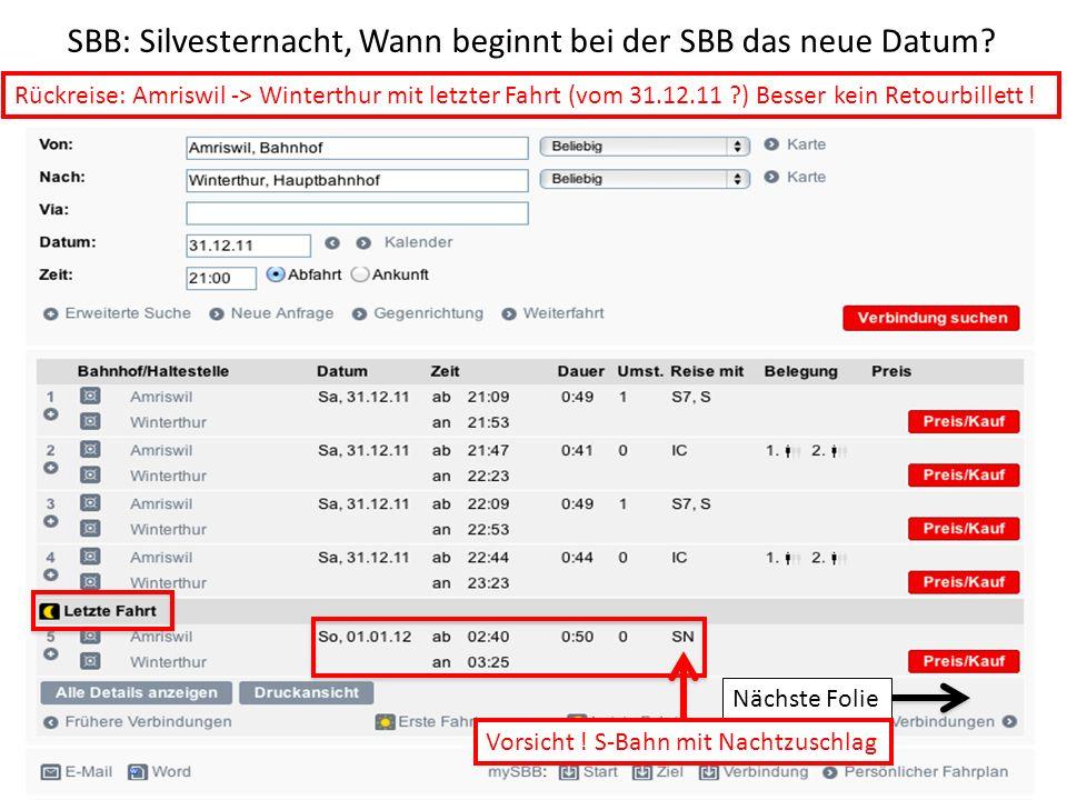 SBB: Silvesternacht, Wann beginnt bei der SBB das neue Datum? Rückreise: Amriswil -> Winterthur mit letzter Fahrt (vom 31.12.11 ?) Besser kein Retourb
