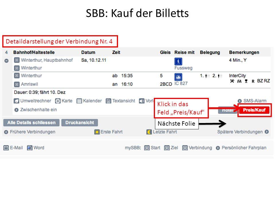 SBB: Kauf der Billetts Nächste Folie Detaildarstellung der Verbindung Nr. 4 Klick in das Feld Preis/Kauf