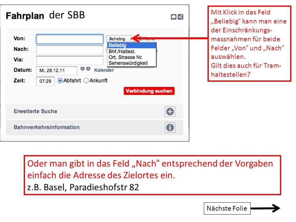 SBB: Fahrplaneingabe Wenn die gewünschte Adresse im offenen Fenster erscheint, kann diese direkt angeklickt und damit in das Eingabe-Feld überführt werden.