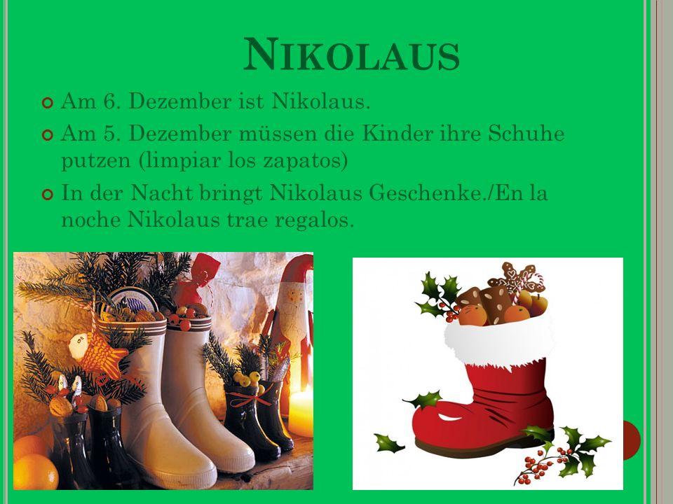 N IKOLAUS Am 6. Dezember ist Nikolaus. Am 5.