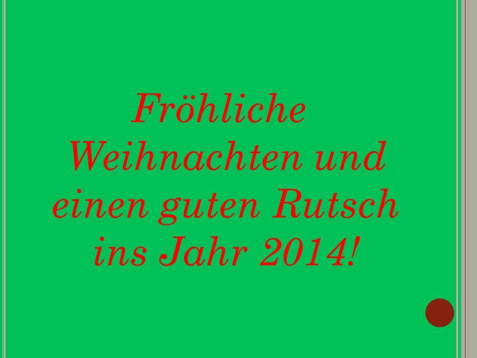 Fröhliche Weihnachten und einen guten Rutsch ins Jahr 2014!
