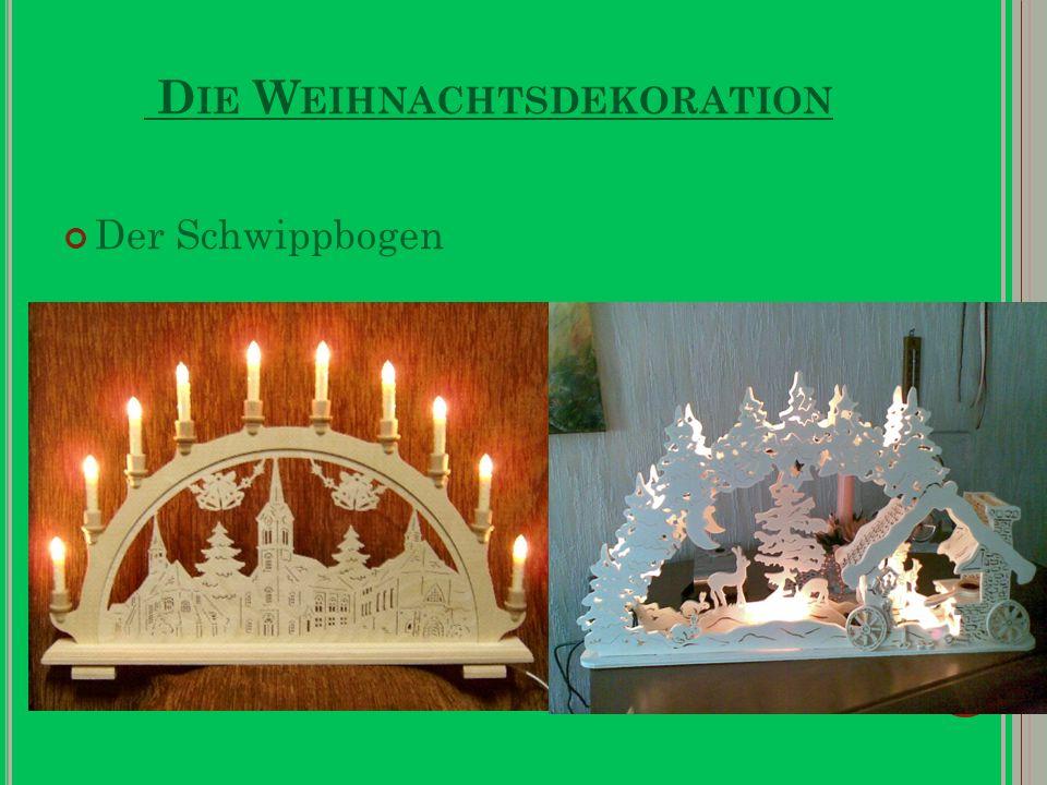 D IE W EIHNACHTSDEKORATION Der Schwippbogen
