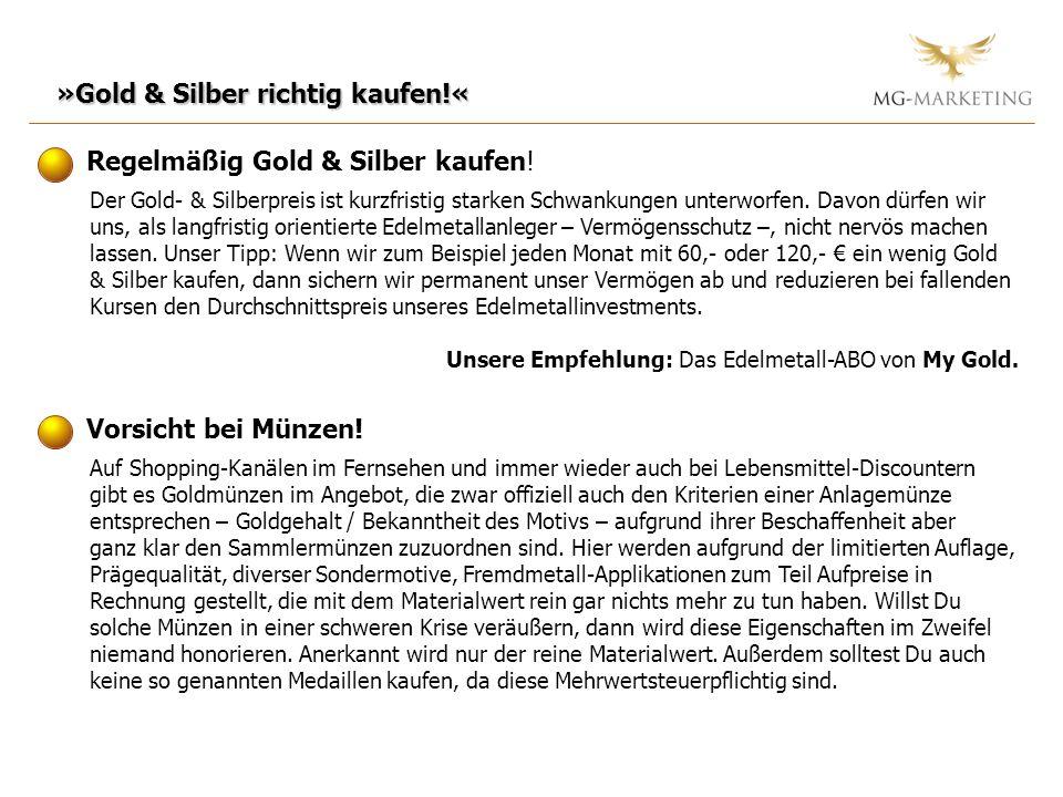 »Gold & Silber richtig kaufen!« Regelmäßig Gold & Silber kaufen! Der Gold- & Silberpreis ist kurzfristig starken Schwankungen unterworfen. Davon dürfe