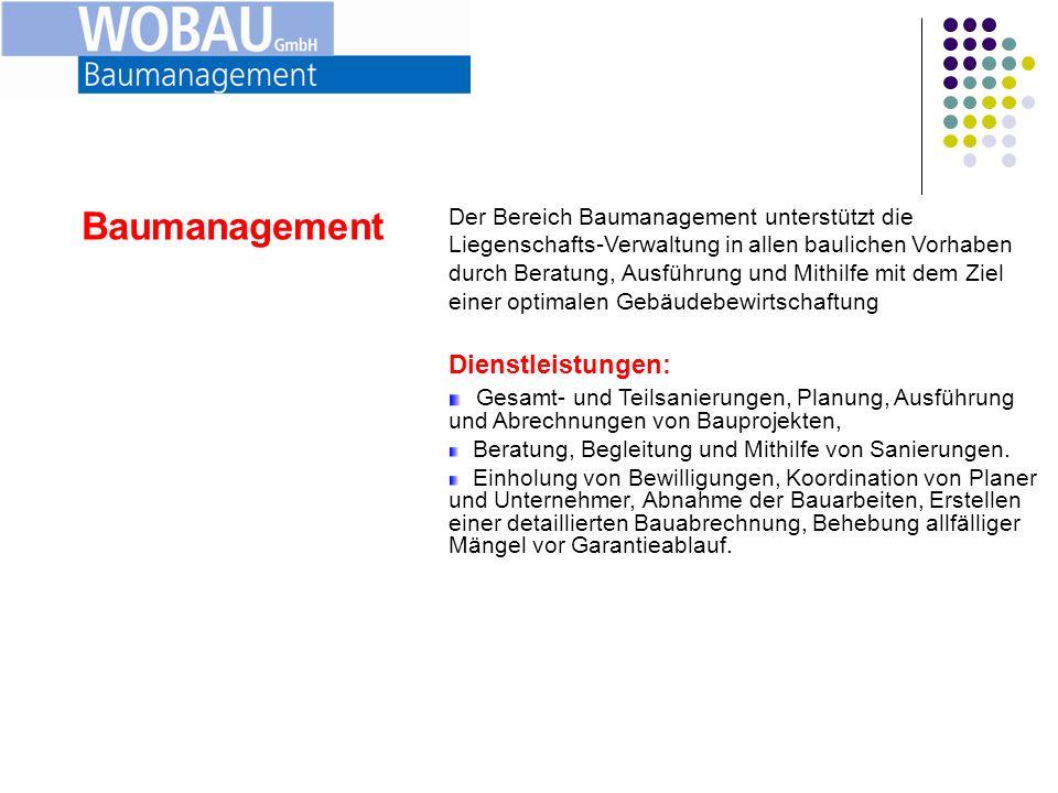 Baumanagement Objektanalyse Vor einem Kauf einer Liegenschaft empfehlen wir Ihnen, eine Objektanalyse durch die WOBAU GmbH erstellen zu lassen.