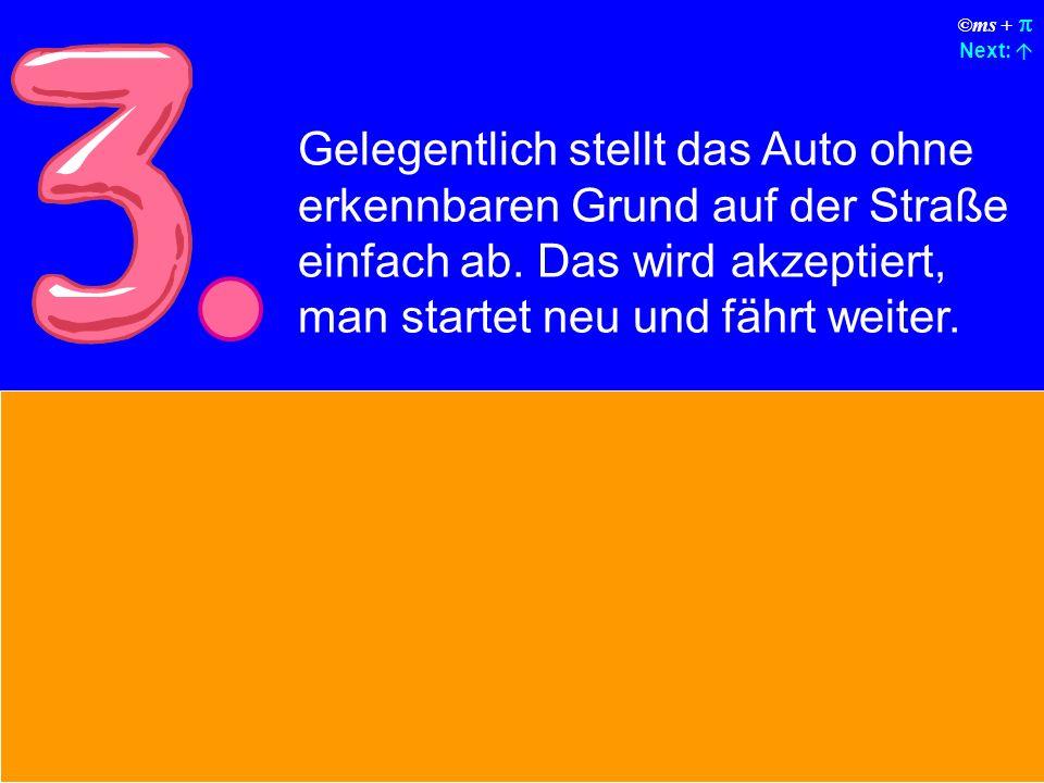 ©ms + Next: Jedes Mal, wenn die Linien auf den Straßen neu gezeichnet werden, muss man ein neues Auto kaufen.