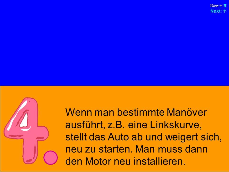 ©ms + Next: Gelegentlich stellt das Auto ohne erkennbaren Grund auf der Straße einfach ab.