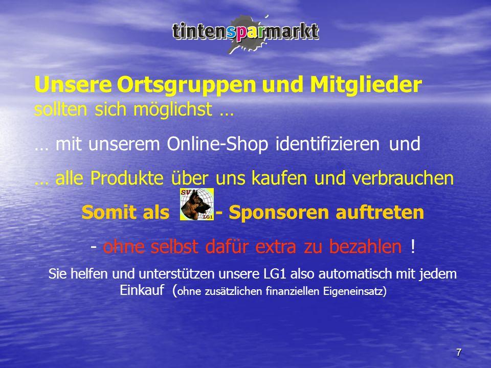 7 Unsere Ortsgruppen und Mitglieder sollten sich möglichst … … mit unserem Online-Shop identifizieren und … alle Produkte über uns kaufen und verbrauc