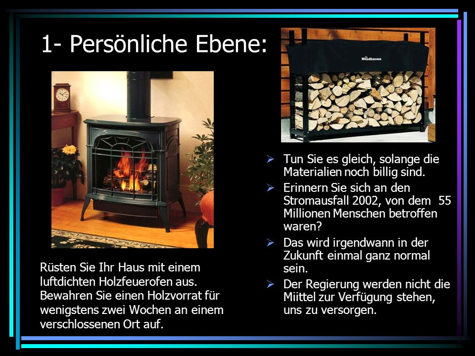 1- Persönliche Ebene: Rüsten Sie Ihr Haus mit einem luftdichten Holzfeuerofen aus.