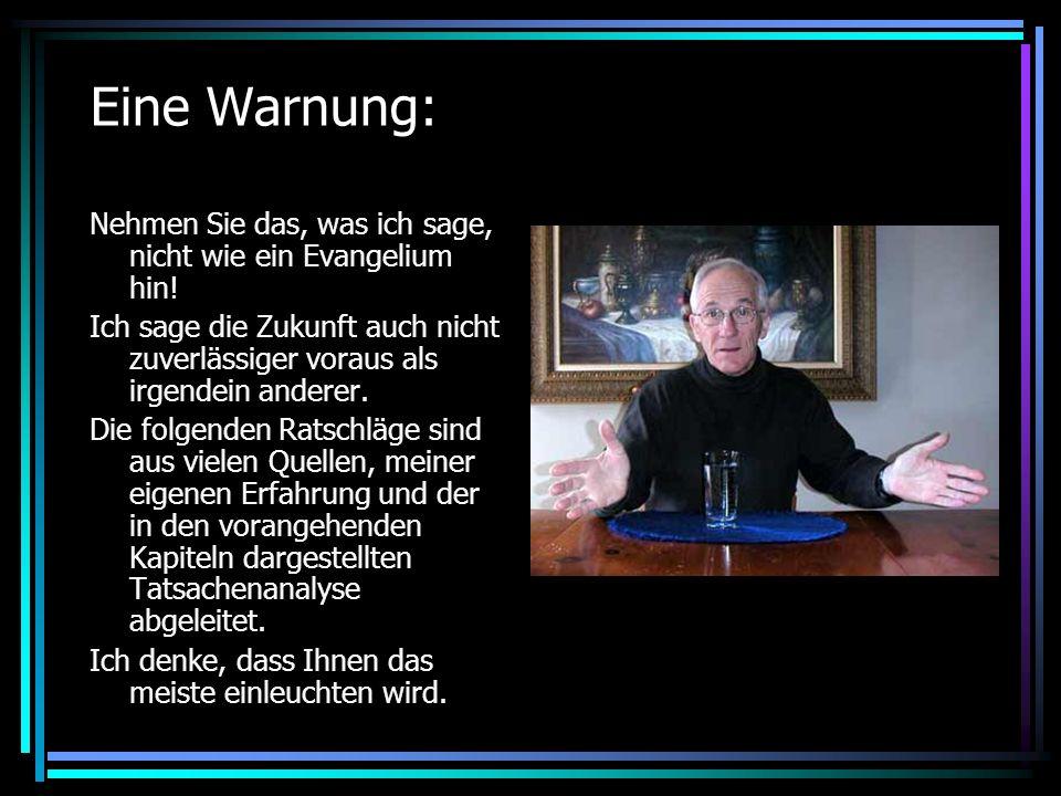 Eine Warnung: Nehmen Sie das, was ich sage, nicht wie ein Evangelium hin.