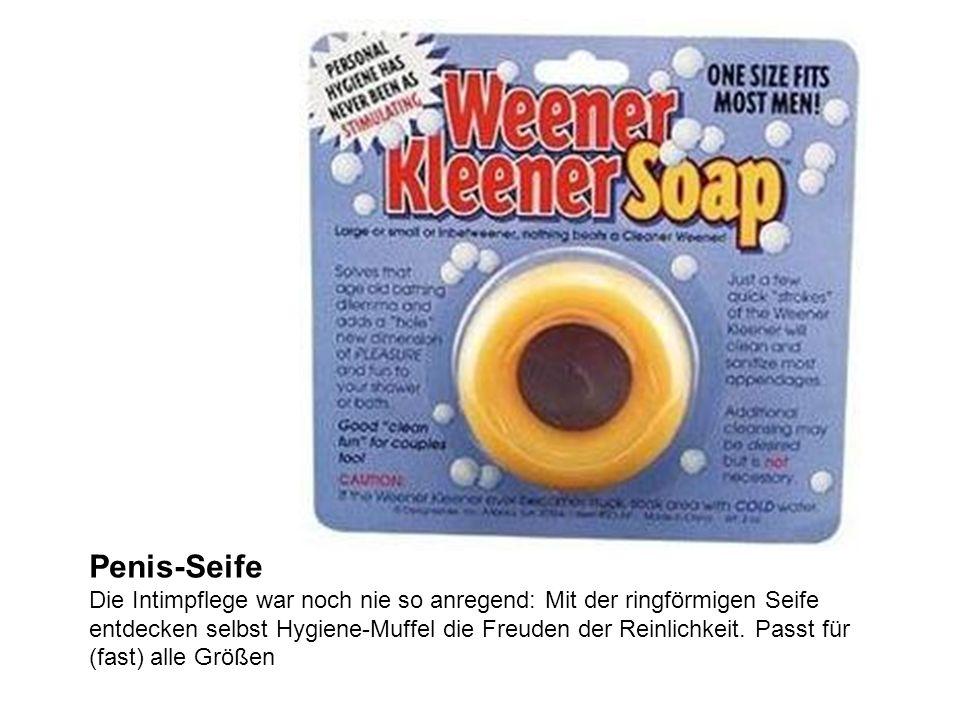 Penis-Seife Die Intimpflege war noch nie so anregend: Mit der ringförmigen Seife entdecken selbst Hygiene-Muffel die Freuden der Reinlichkeit.