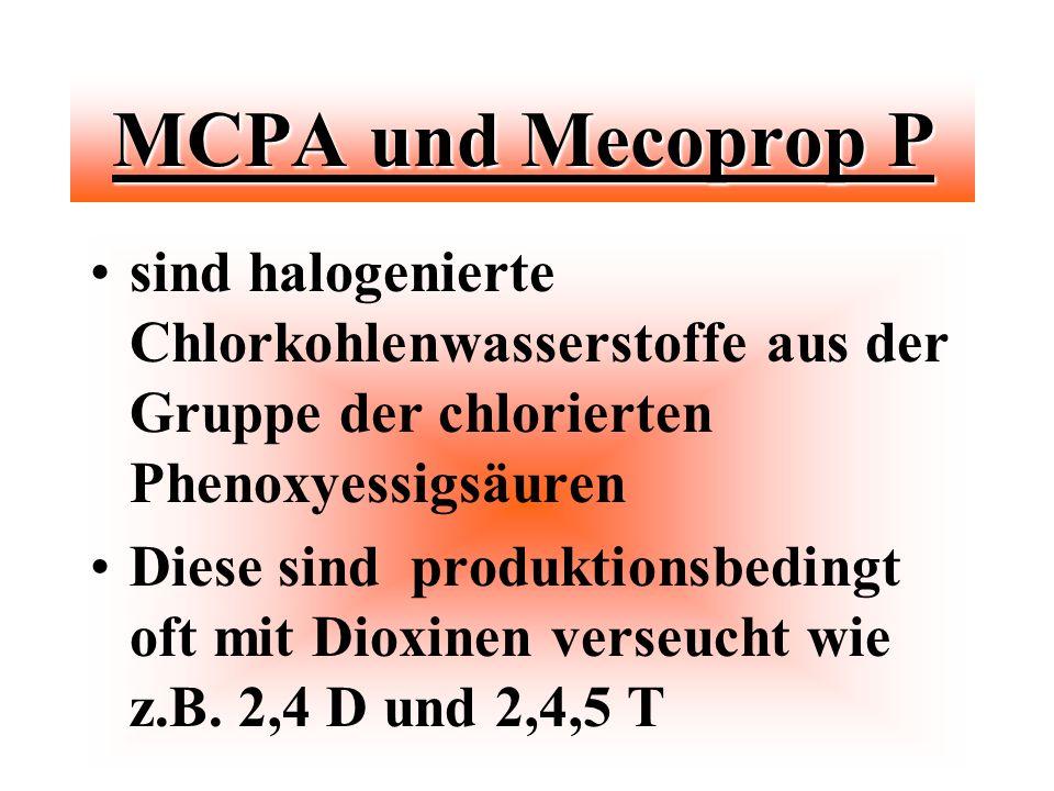 MCPA und Mecoprop P sind halogenierte Chlorkohlenwasserstoffe aus der Gruppe der chlorierten Phenoxyessigsäuren Diese sind produktionsbedingt oft mit
