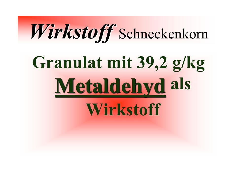 Wirkstoff Wirkstoff Schneckenkorn Metaldehyd Granulat mit 39,2 g/kg Metaldehyd als Wirkstoff