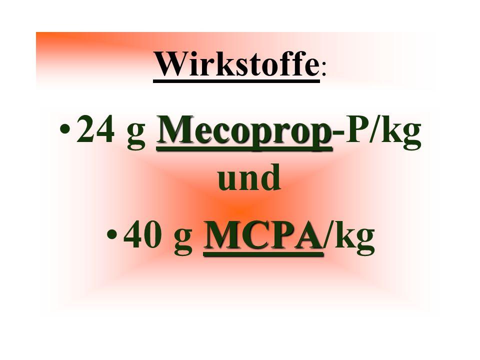 Wirkstoffe : Mecoprop24 g Mecoprop-P/kg und MCPA40 g MCPA/kg