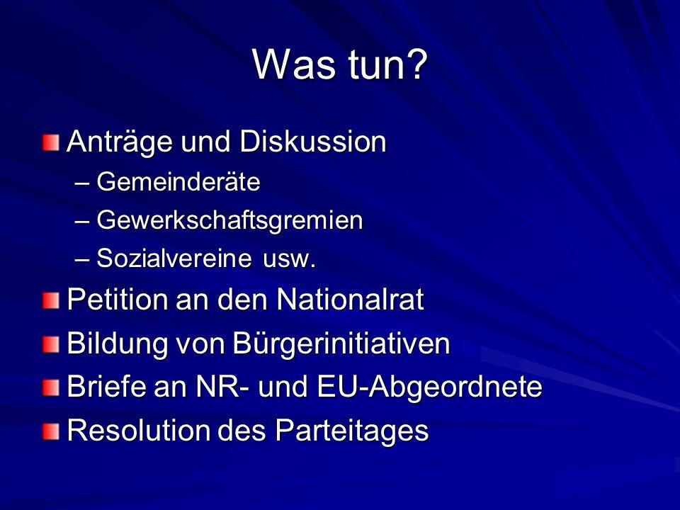 Was tun.Anträge und Diskussion –Gemeinderäte –Gewerkschaftsgremien –Sozialvereine usw.