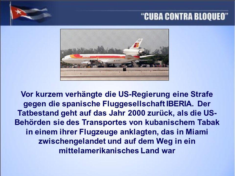 Vor kurzem verhängte die US-Regierung eine Strafe gegen die spanische Fluggesellschaft IBERIA.