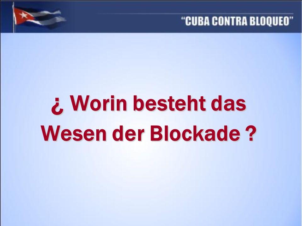 ¿ Worin besteht das Wesen der Blockade ?