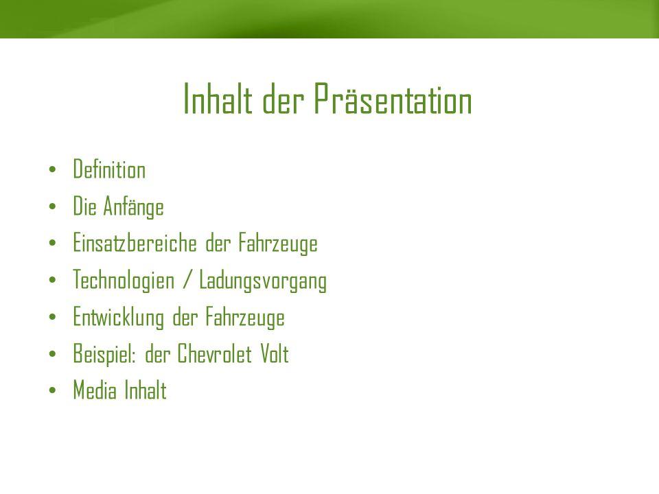 Inhalt der Präsentation Definition Die Anfänge Einsatzbereiche der Fahrzeuge Technologien / Ladungsvorgang Entwicklung der Fahrzeuge Beispiel: der Che