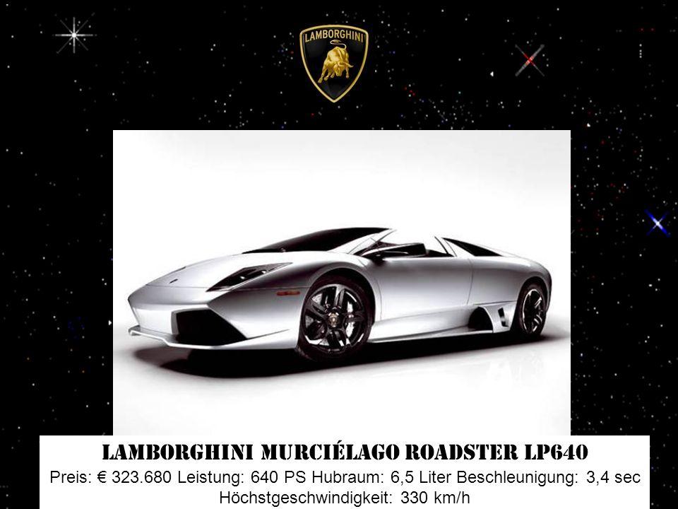 Bentley Arnage RL Preis: 314.636 Leistung: 456 PS Hubraum: 6,7 Liter Beschleunigung: 6 sec Höchstgeschwindigkeit: 270 km/h