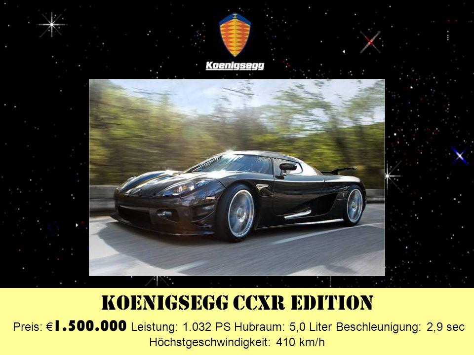 Bugatti EB 16.4 Veyron Preis: 1.160.000 Leistung: 1.001 PS Hubraum: 8,0 Liter Beschleunigung: 2,5 sec Höchstgeschwindigkeit: 407 km/h