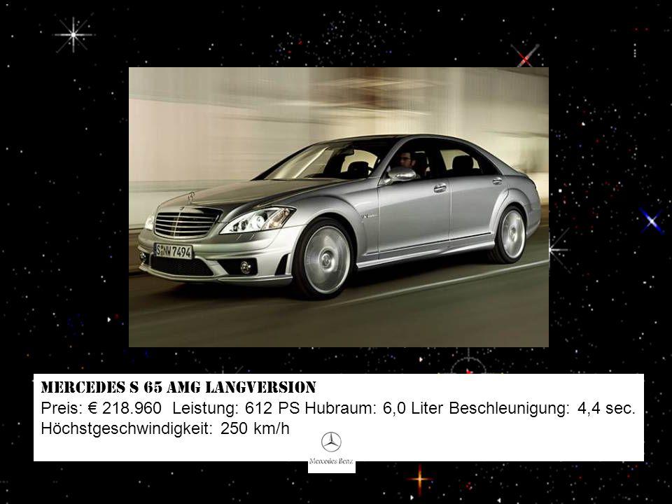 Bentley Continental GT Speed Preis: 205.751 Leistung: 612 PS Hubraum: 6 Liter Beschleunigung: 4,5 sec Höchstgeschwindigkeit: 326 km/h