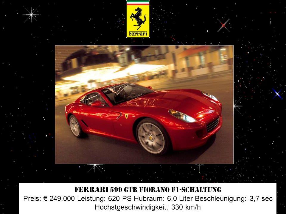 Aston Martin DBS Touchtronic Preis: 240.000 Leistung: 517 PS Hubraum: 5,9 Liter Beschleunigung: 4,3 sec Höchstgeschwindigkeit: 307 km/h