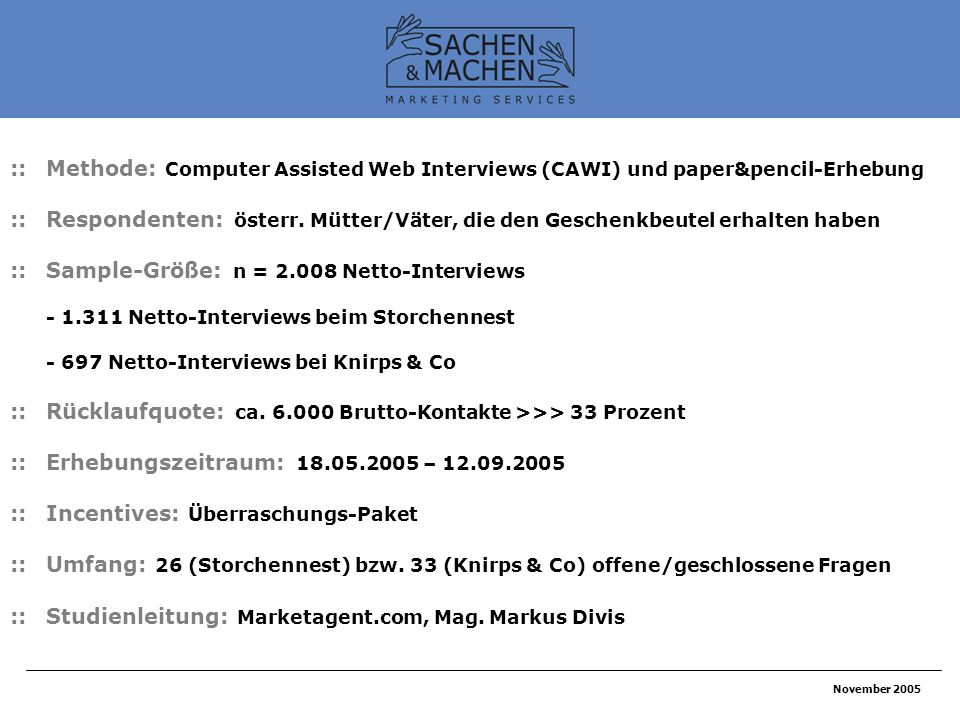 November 2005 ::Methode: Computer Assisted Web Interviews (CAWI) und paper&pencil-Erhebung ::Respondenten: österr.
