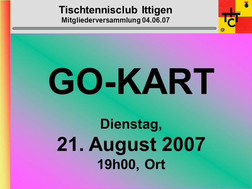 Tischtennisclub Ittigen Mitgliederversammlung 04.06.07 Bantiger-Cup Samstag, 02.