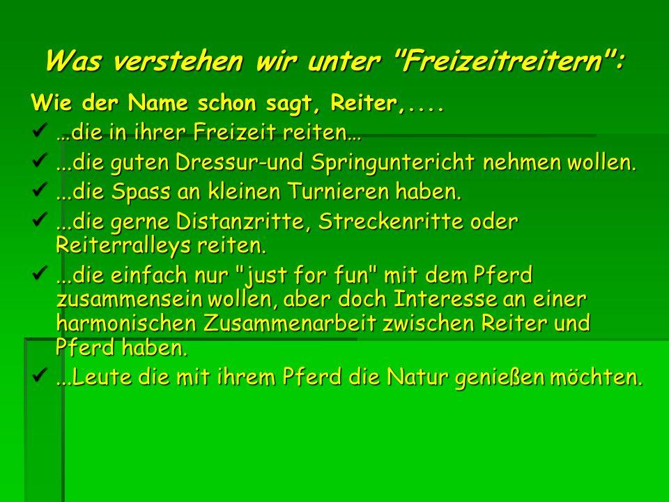 Was verstehen wir unter Freizeitreitern : Wie der Name schon sagt, Reiter,....