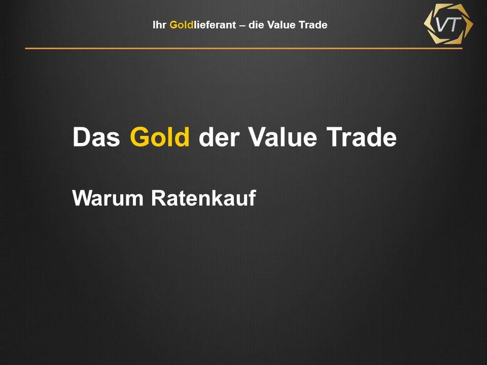 Ihr Goldlieferant – die Value Trade Vorteile des Gold-Ratenkaufs – volle Flexibilität - mtl.