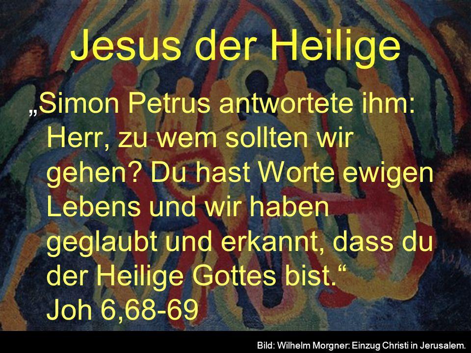 Jesus der Heilige Simon Petrus antwortete ihm: Herr, zu wem sollten wir gehen? Du hast Worte ewigen Lebens und wir haben geglaubt und erkannt, dass du