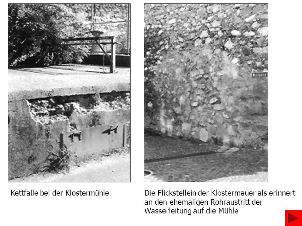 Kettfalle bei der KlostermühleDie Flickstellein der Klostermauer als erinnert an den ehemaligen Rohraustritt der Wasserleitung auf die Mühle