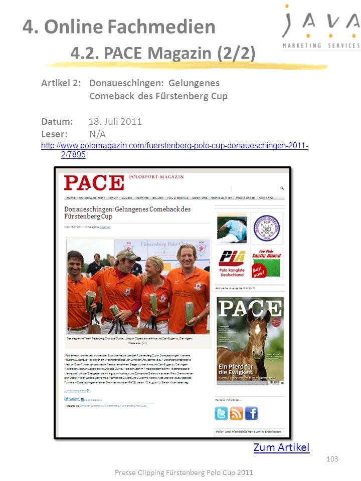 103 4. Online Fachmedien 4.2. PACE Magazin (2/2) Artikel 2: Donaueschingen: Gelungenes Comeback des Fürstenberg Cup Datum:18. Juli 2011 Leser:N/A http