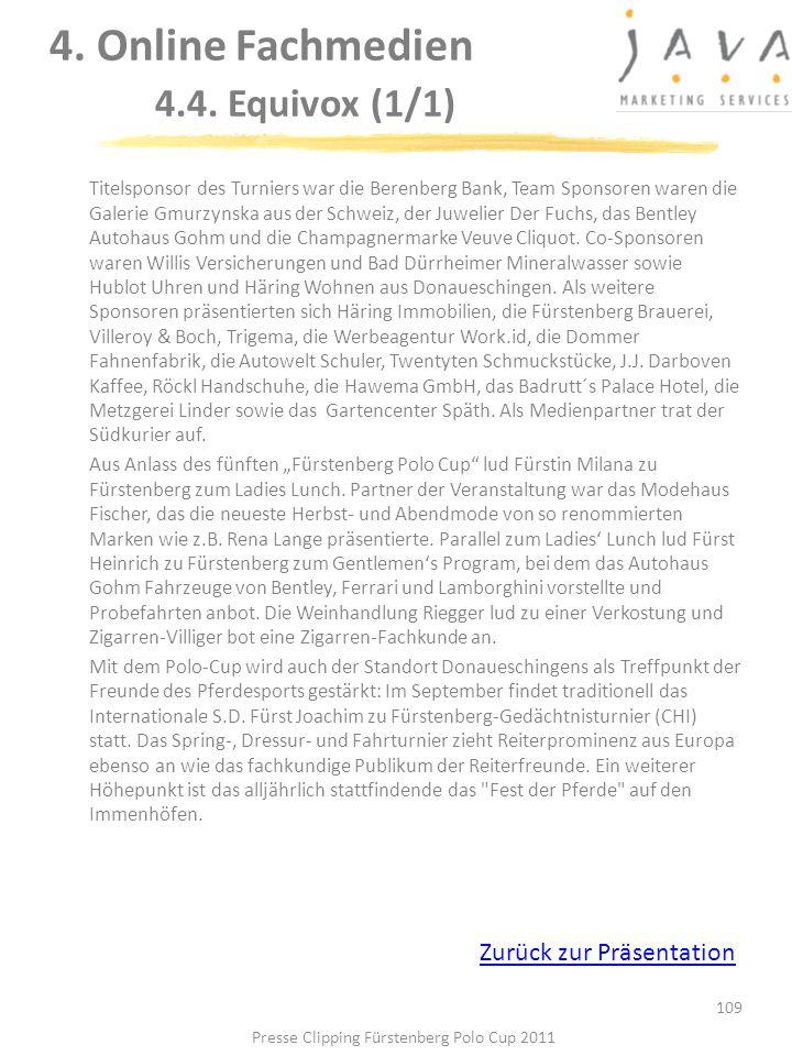 109 Titelsponsor des Turniers war die Berenberg Bank, Team Sponsoren waren die Galerie Gmurzynska aus der Schweiz, der Juwelier Der Fuchs, das Bentley
