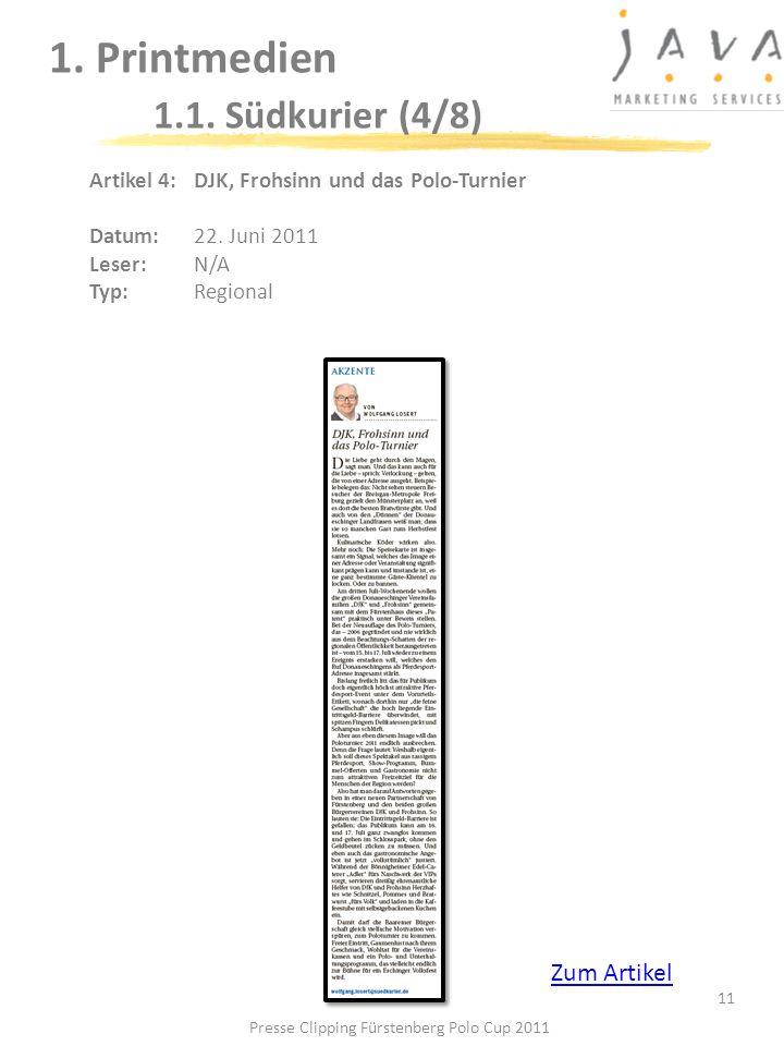 11 1. Printmedien 1.1. Südkurier (4/8) Artikel 4: DJK, Frohsinn und das Polo-Turnier Datum: 22. Juni 2011 Leser: N/A Typ:Regional Presse Clipping Fürs