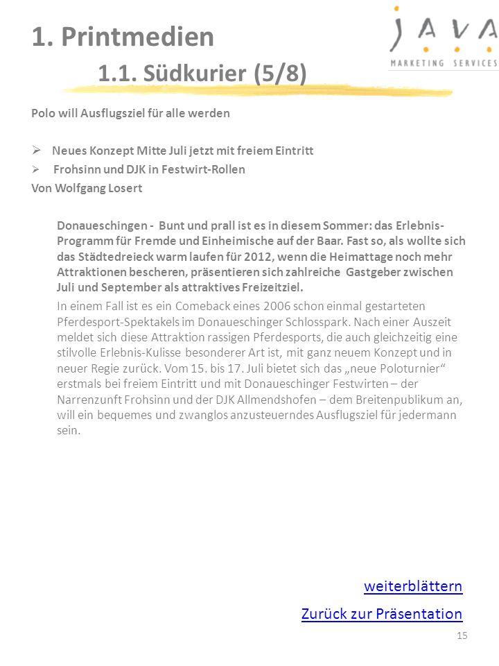 15 1. Printmedien 1.1. Südkurier (5/8) Polo will Ausflugsziel für alle werden Neues Konzept Mitte Juli jetzt mit freiem Eintritt Frohsinn und DJK in F