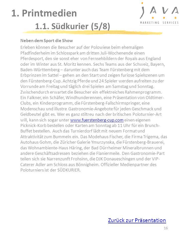16 1. Printmedien 1.1. Südkurier (5/8) Neben dem Sport die Show Erleben können die Besucher auf der Polowiese beim ehemaligen Pfadfinderheim im Schlos