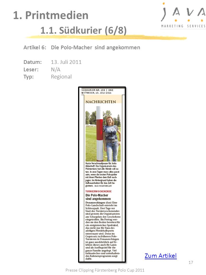 17 1. Printmedien 1.1. Südkurier (6/8) Artikel 6: Die Polo-Macher sind angekommen Datum: 13. Juli 2011 Leser: N/A Typ:Regional Presse Clipping Fürsten