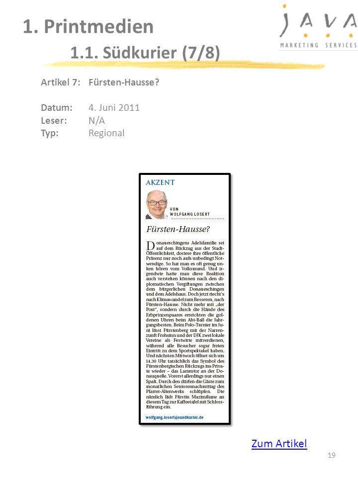 19 1. Printmedien 1.1. Südkurier (7/8) Artikel 7: Fürsten-Hausse? Datum: 4. Juni 2011 Leser: N/A Typ:Regional Zum Artikel