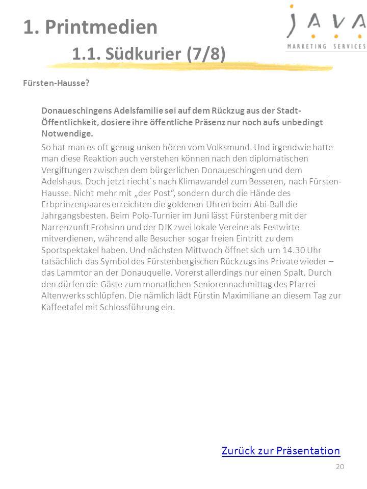 20 1. Printmedien 1.1. Südkurier (7/8) Fürsten-Hausse? Donaueschingens Adelsfamilie sei auf dem Rückzug aus der Stadt- Öffentlichkeit, dosiere ihre öf