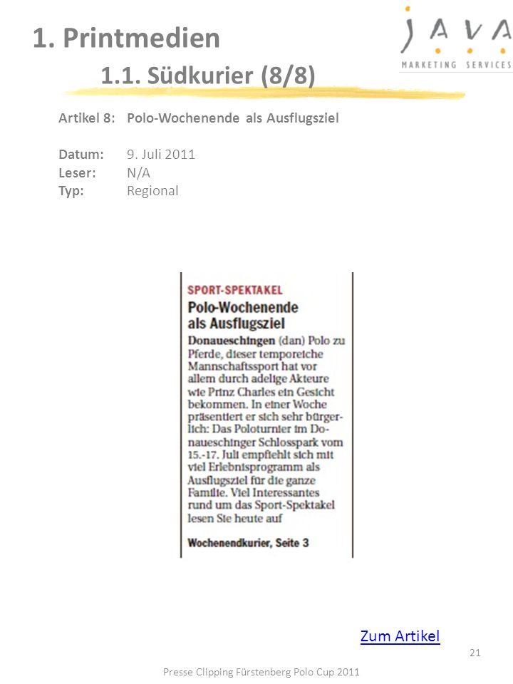21 1. Printmedien 1.1. Südkurier (8/8) Artikel 8: Polo-Wochenende als Ausflugsziel Datum: 9. Juli 2011 Leser: N/A Typ:Regional Presse Clipping Fürsten