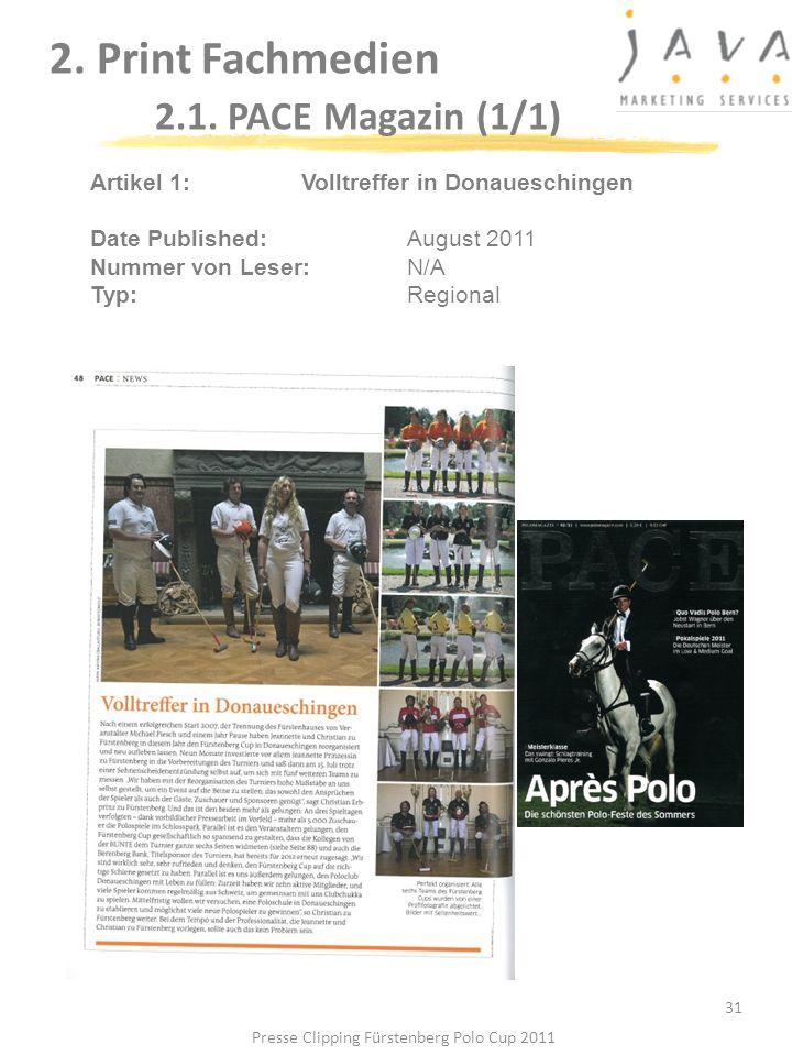 2. Print Fachmedien 2.1. PACE Magazin (1/1) 31 Artikel 1: Volltreffer in Donaueschingen Date Published: August 2011 Nummer von Leser: N/A Typ:Regional