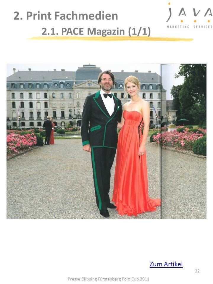 2. Print Fachmedien 2.1. PACE Magazin (1/1) 32 Presse Clipping Fürstenberg Polo Cup 2011 Zum Artikel