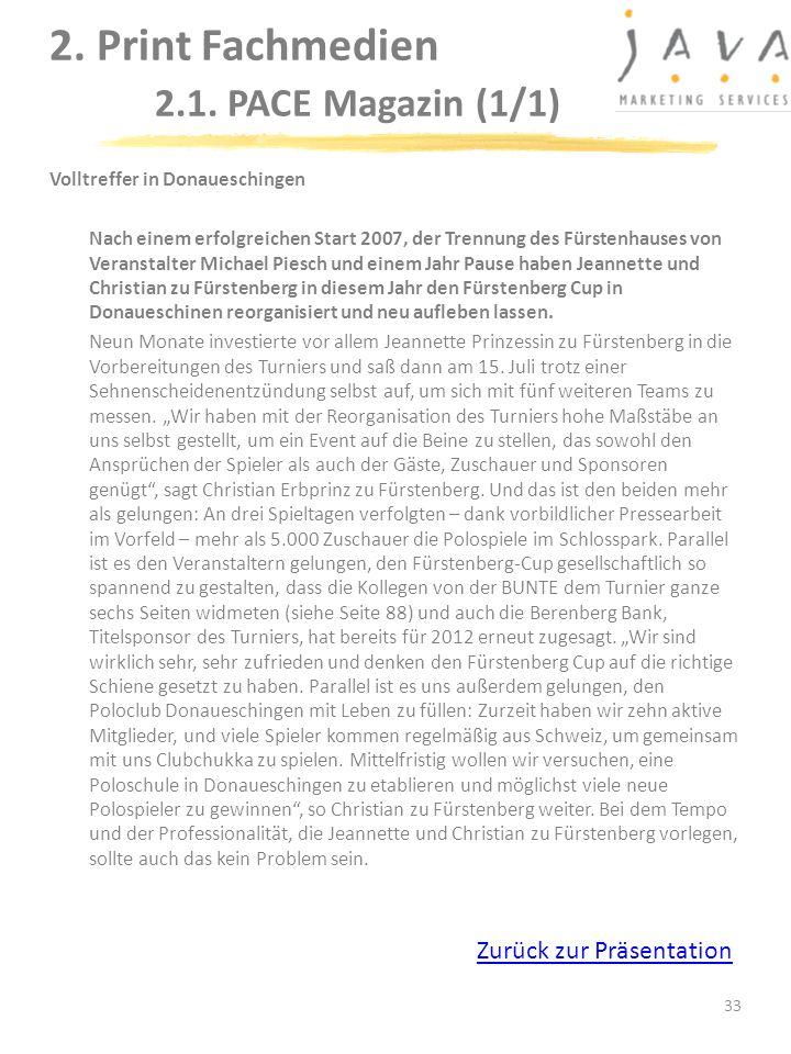 33 Volltreffer in Donaueschingen Nach einem erfolgreichen Start 2007, der Trennung des Fürstenhauses von Veranstalter Michael Piesch und einem Jahr Pa