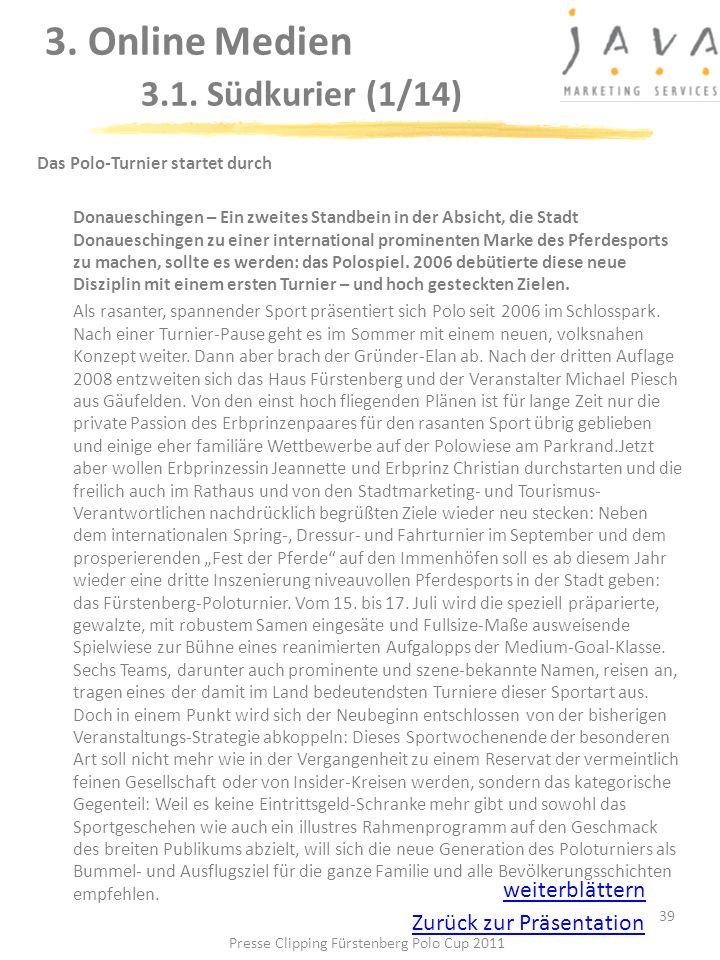 3. Online Medien 3.1. Südkurier (1/14) 39 Das Polo-Turnier startet durch Donaueschingen – Ein zweites Standbein in der Absicht, die Stadt Donauesching